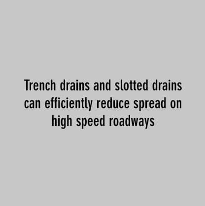 trench drains and slotted drains can reduce spread