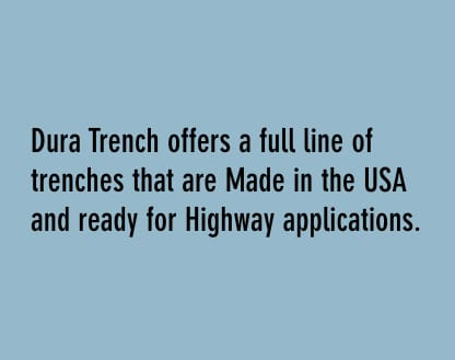 dura trench offers a full line of trench drains that are made in the usa and ready for highway applications